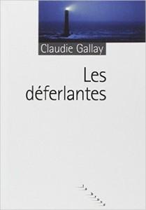 Les déferlantes Claudie Gallay