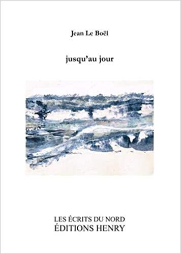 jusqu'au jour Jean Le Boel éditions Henry
